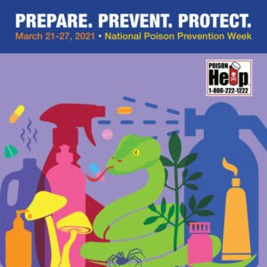 Prepare. Prevent. Protect. National Poison Prevention Week.